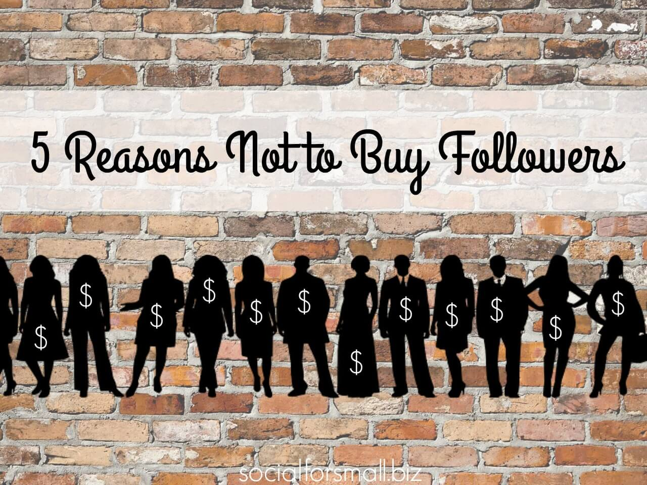 5 reasons not to buy followers