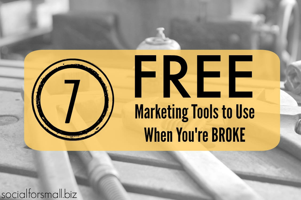 7 free marketing tools to use when you're broke