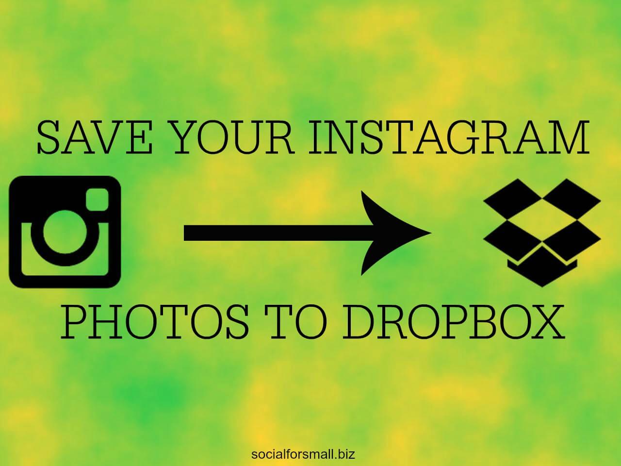 save your instagram photos to dropbox